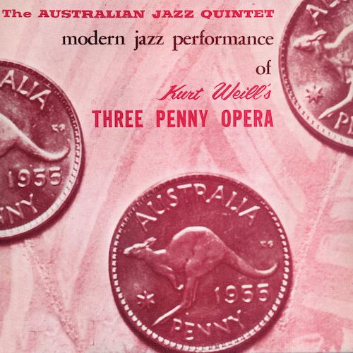 The Australian Jazz Quintet - Modern Jazz Performances of Kurt Weill's Three Penny Opera