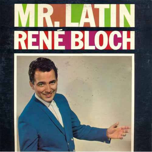 René Bloch - Mr. Latin (Remastered)