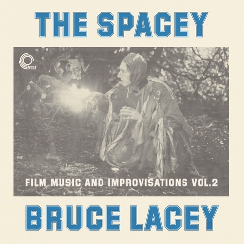 Bruce Lacey - The Spacey Bruce Lacey, Vol. Two