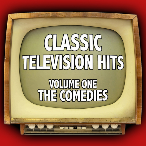 Various Artists - Classic Television Hits, Vol. 1 - The Comedies