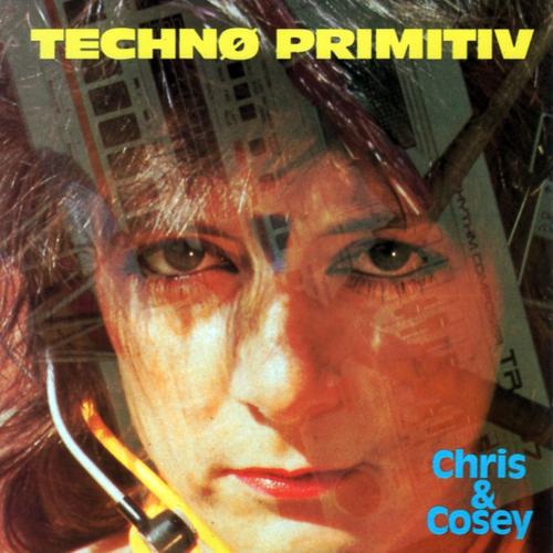 Chris & Cosey - Techno Primitiv