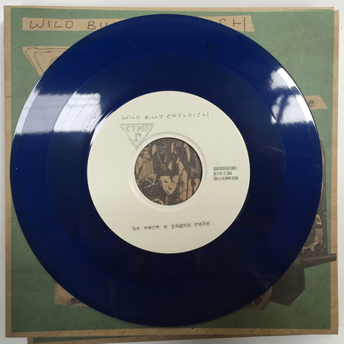 "Billy Childish, CTMF - CTMF - He Wore A Pagan Robe - Limited edition BLUE VINYL 7"" on Squoooge Records, Germany"