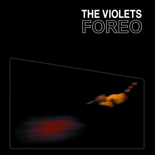 The Violets - Foreo