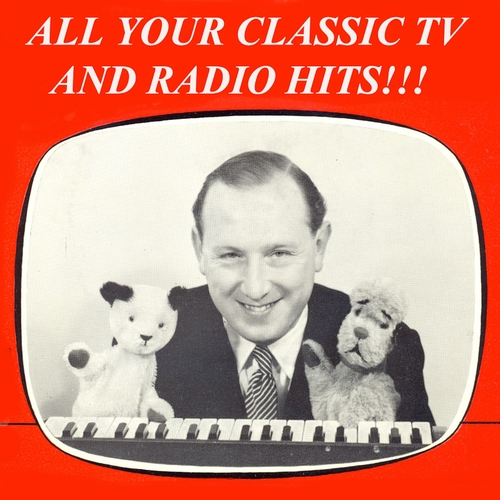 Various Artists - All Your Classic TV and Radio Hits!!! (Remastered)