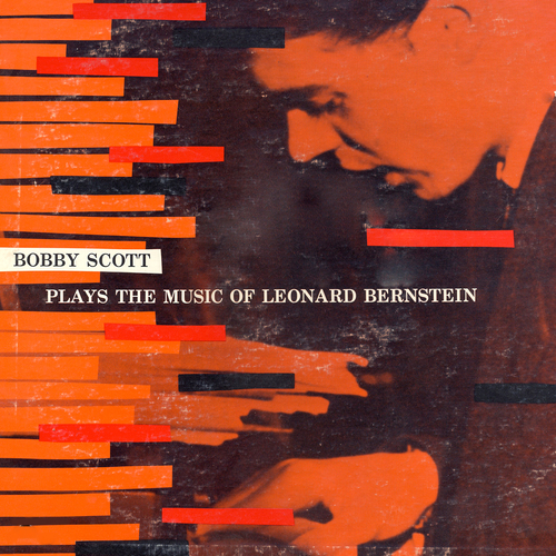 Bobby Scott - Bobby Scott Plays the Music of Leonard Bernstein