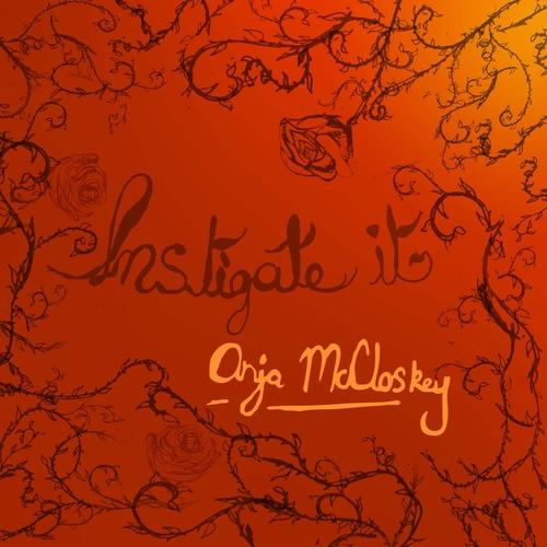 Anja McCloskey - Instigate It
