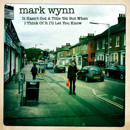 Mark Wynn - It Hasn't Got a Title Yet But When I Think of It I'll Let You Know