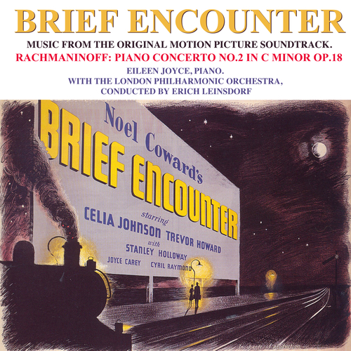 Eileen Joyce, London Philharmonic Orchestra With Erich Leinsdorf - Brief Encounter (Original Motion Picture Soundtrack)