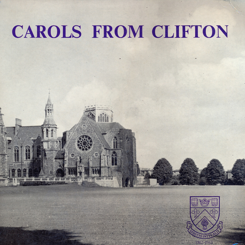The Clifton College Choir - Carols from Clifton