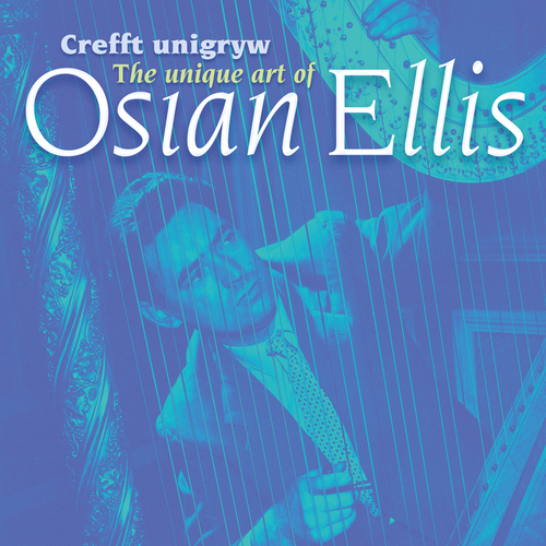 Osian Ellis - Crefft Unigryw Osian Ellis/The Unique Art of Osian Ellis