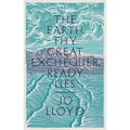 The Earth, Thy Great Exchequer, Ready Lies by Jo Lloyd
