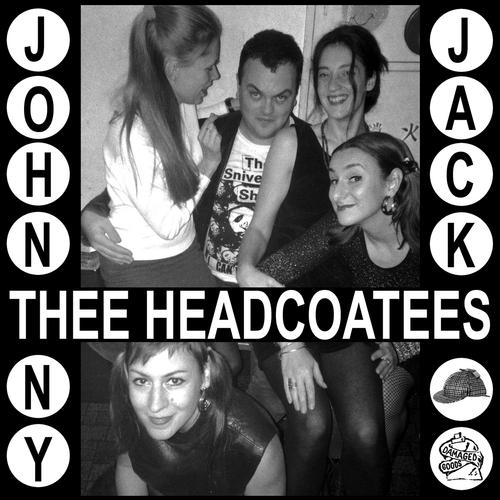 Thee Headcoats, Thee Headcoatees - Thee Headcoatees - Johnny Jack