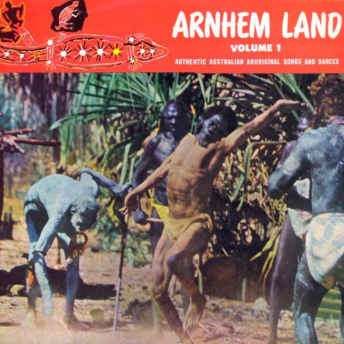 Aboriginal People of Arnhem Land - Arnhem Land Vol. 1: Authentic Australian Aboriginal Songs and Dances