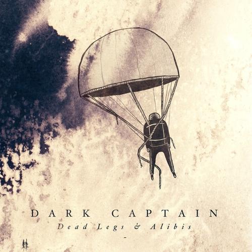 Dark Captain - Dead Legs & Alibis