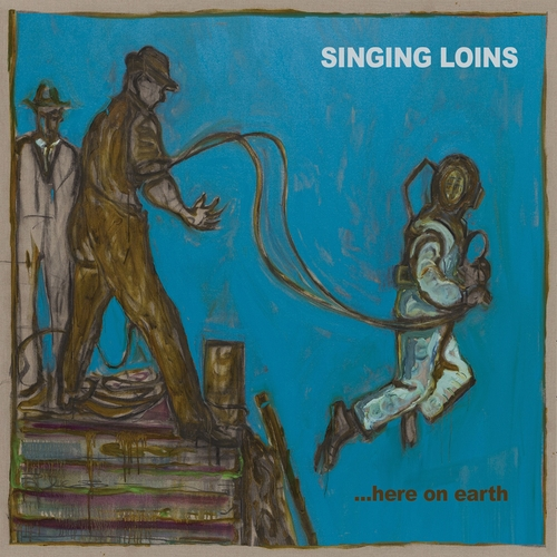 The Singing Loins - Here on Earth