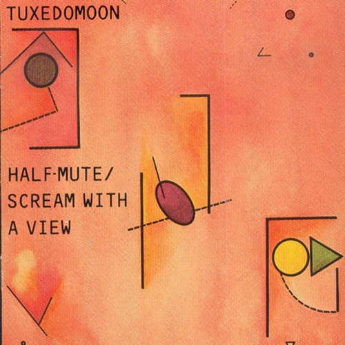Tuxedomoon - Half Mute/Scream With A View