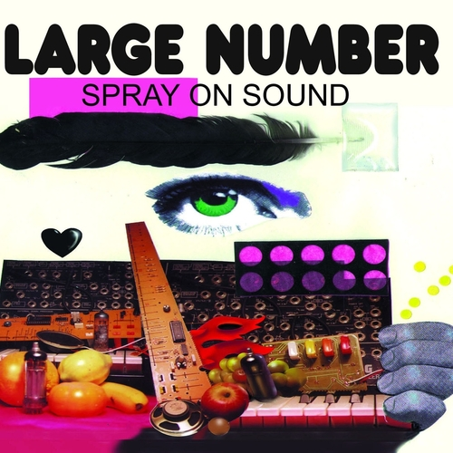 Large Number - Spray on Sound