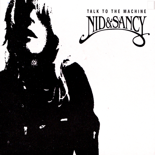 Nid & Sancy - Talk to the Machine