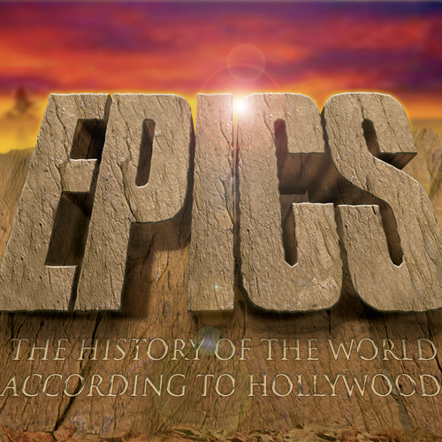 Various Artists - Epics - The History of The World According to Hollywood