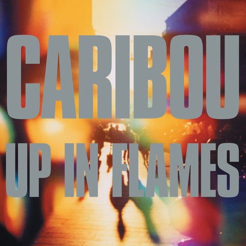 Caribou - Up In Flames (UK Special Edition)