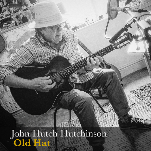 John Hutch Hutchinson - Old Hat