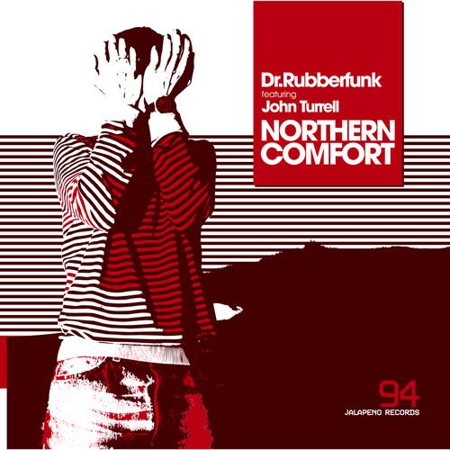 Dr Rubberfunk feat John Turrell - Northern Comfort