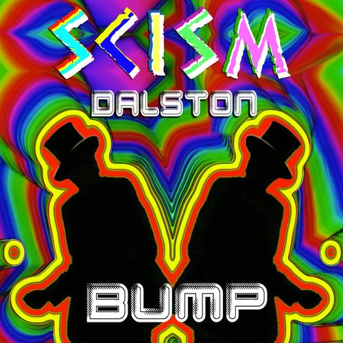 SCISM - Dalston Bump