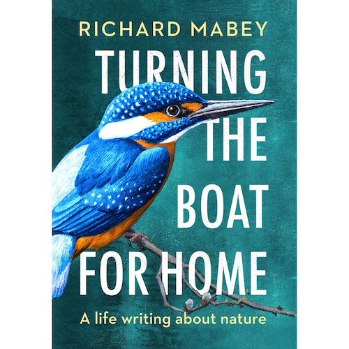 Turning the Boat for Home: A Life Writing About Nature by Richard Mabey
