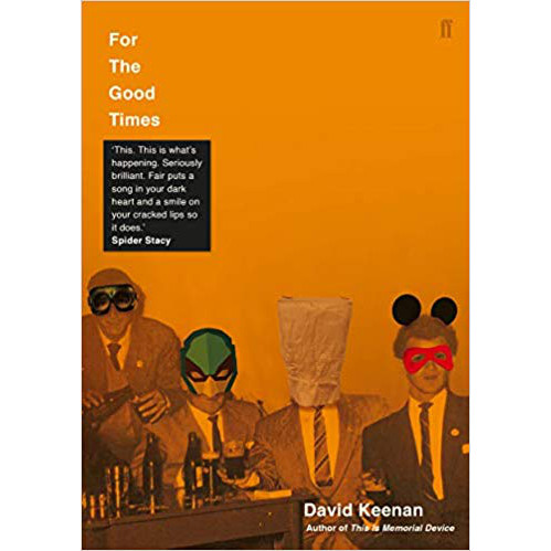 For The Good Times by David Keenan