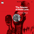 The Séance at Hobs Lane