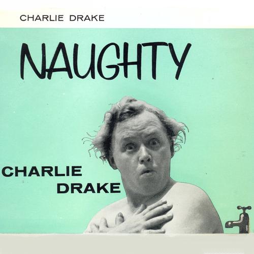 Charlie Drake - Naughty
