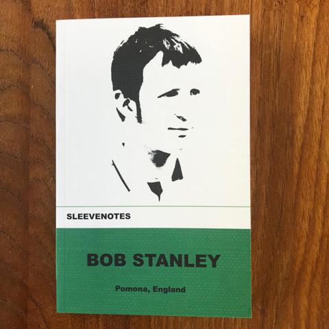 Bob Stanley - Sleevenotes