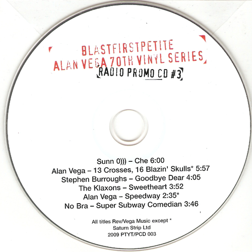 Sunn 0))) | Alan Vega | Stephen Burroughs |Klaxons |No Bra - Alan Vega 70th Vinyl Series: Limited Edition radio CD 3
