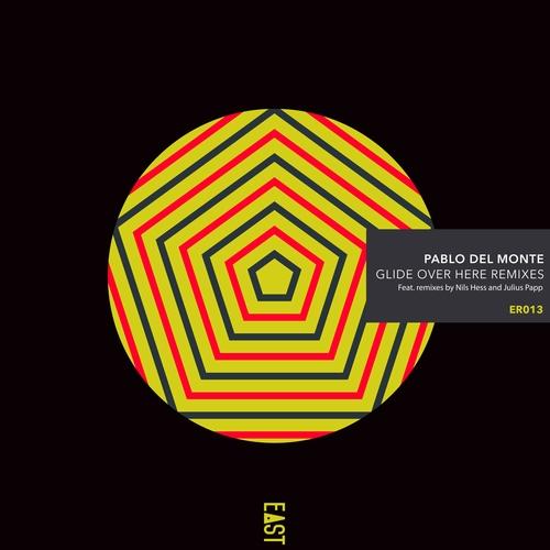 Pablo del Monte - Glide over Here Remixes