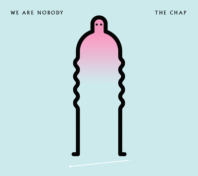 The Chap - We Are Nobody