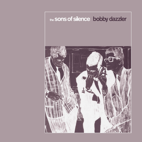 The Sons Of Silence - Bobby Dazzler