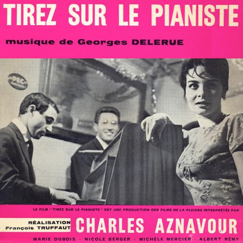 Georges Delerue - Tirez sur le pianiste (Original Motion Picture Soundtrack)