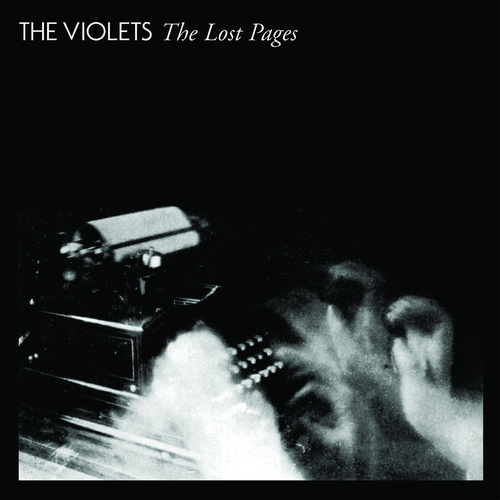 The Violets - The Lost Pages