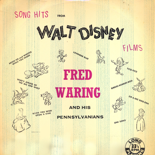 Fred Waring And His Pennyslvanians with the Glee Club Orchstra And Soloists - Song Hits From Walt Disney Films
