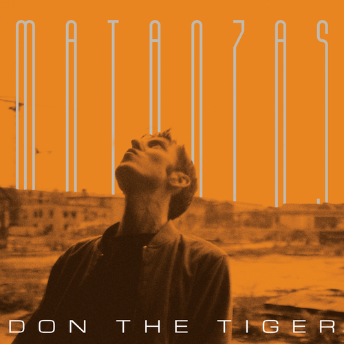 Don The Tiger - Matanzas