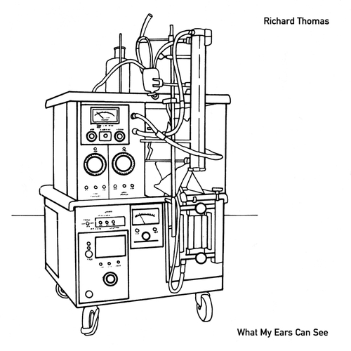 Richard Thomas - What My Ears Can See