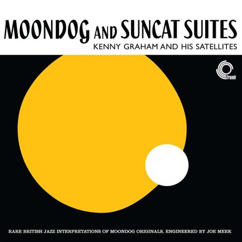 Kenny Graham And His Satellites - Moondog And Suncat Suites