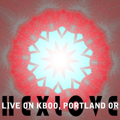 Hexlove - Live on Kboo, Portland OR