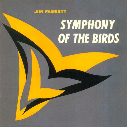 Jim Fassett - Symphony of the Birds