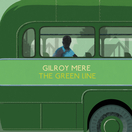The Green Line - Gilroy Mere (LP)