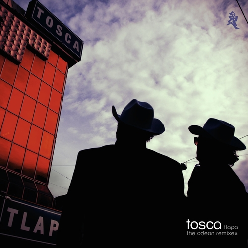 Tosca - Tlapa - The Odeon Remixes