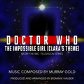 "The Impossible Girl (Clara's Theme) [From ""Doctor Who""]"