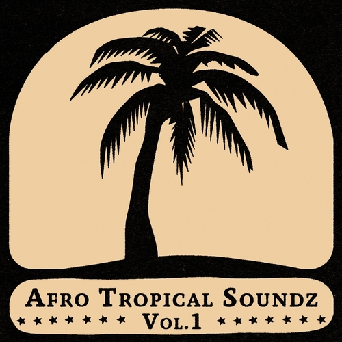 Various Artists - Afro Tropical Soundz Vol.1