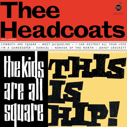 Thee Headcoats feat. Billy Childish - The Kids Are All Square - This Is Hip!