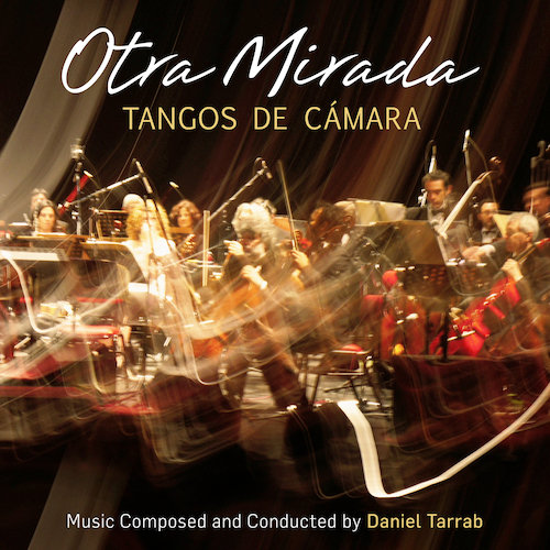 Daniel Tarrab - Otra Mirada - Tangos de Camara